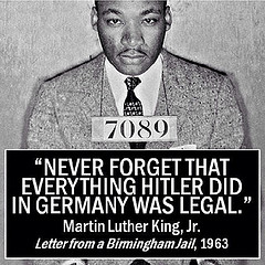 Never forget that everything Hitler did in Germany was legal. -MLK Jr #mlkj #mlk by Michael Stecker